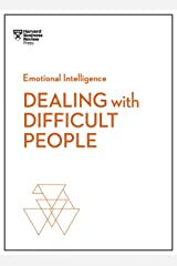 Dealing with Difficult People (HBR Emotional Intelligence Series) Kindle Edition