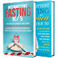Intermittent Fasting: Unlocking the 16:8 Diet to Burn Fat and Activate Autophagy While Still Enjoying Delicious Meals…