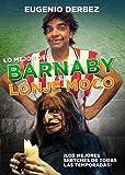 Lo Mejor del Barnaby y El Lonje Moco [NTSC/Region 1&4 dvd. Import - Latin America] Eugenio Derbez - No English options.