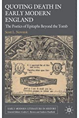 Quoting Death in Early Modern England: The Poetics of Epitaphs Beyond the Tomb (Early Modern Literature in History) Hardcover