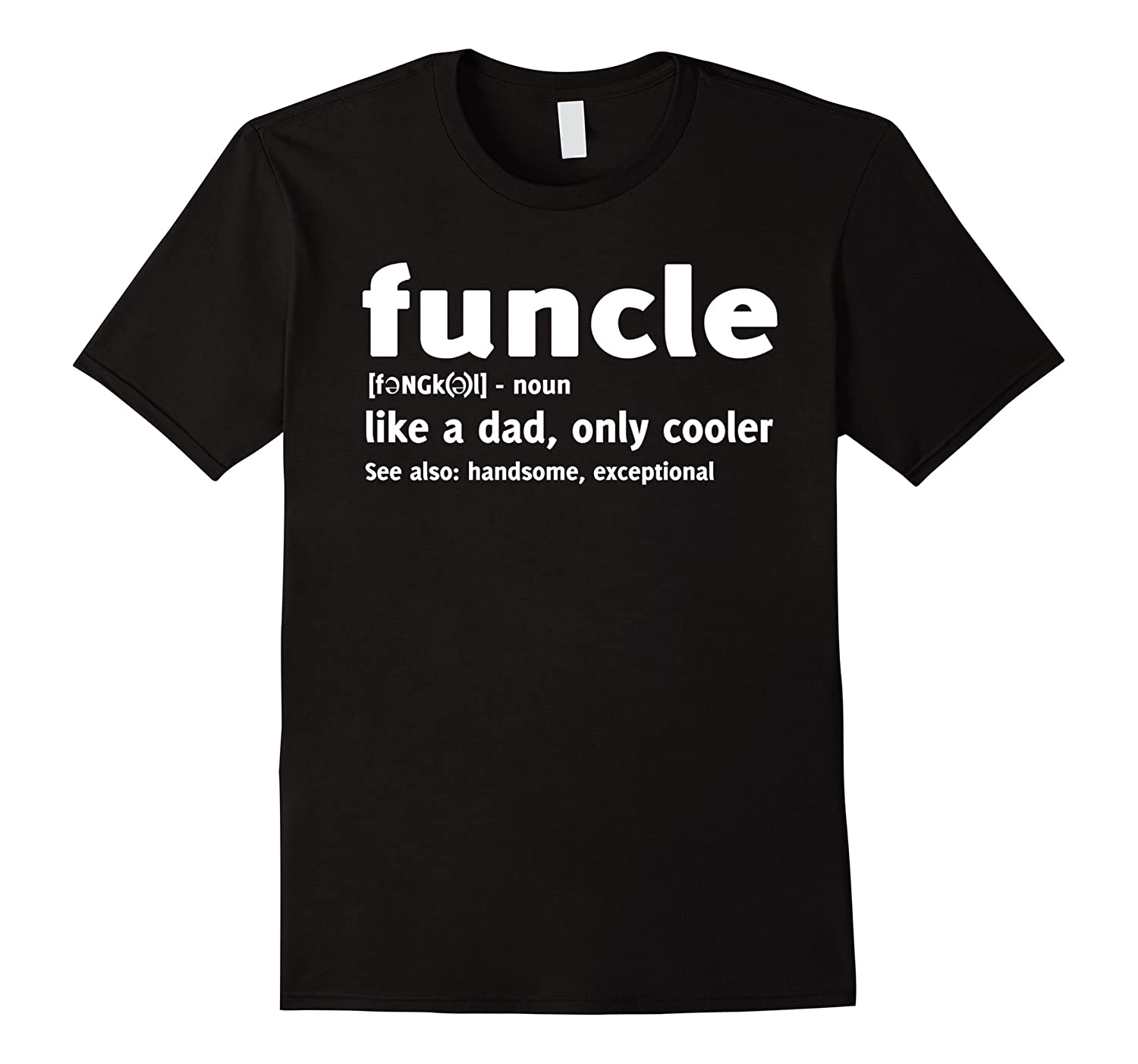 9e27ad34 Funcle like a dad, only cooler T-shirt-ANZ ⋆ Anztshirt