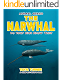 THE NARWHAL Do Your Kids Know This?: A Children's Picture Book (Amazing Creature Series 61)