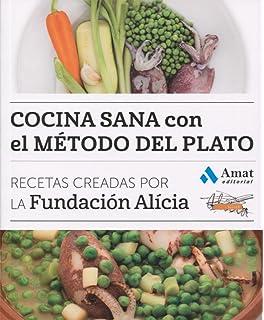De la cocina a la mesa en 10 minutos: Amazon.es: Fundació Alícia: Libros