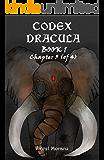 Codex Dracula, Book 1 - Chapter 3