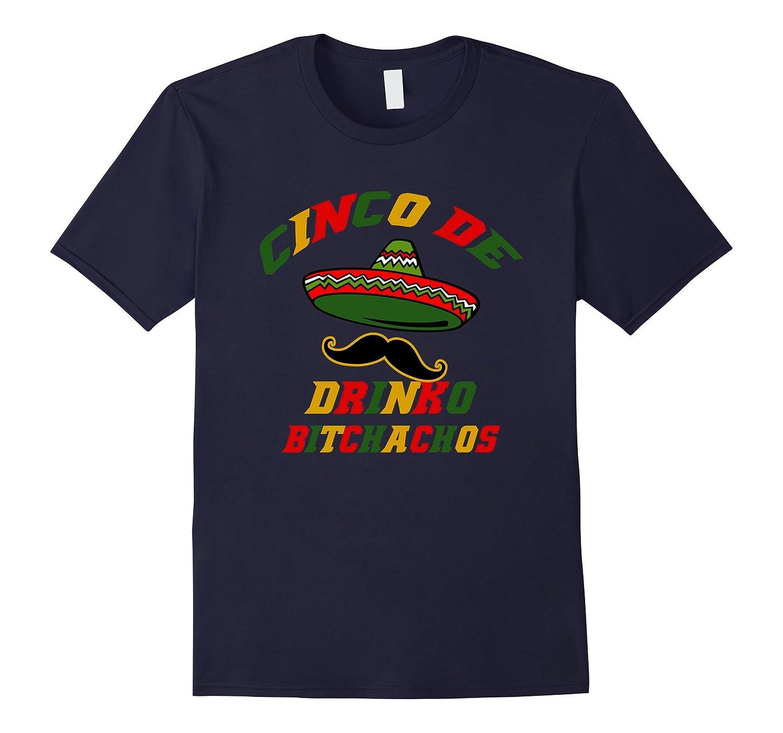 Cinco de Drinko bitchachos Funny Cinco de Mayo T-shirt-Vaci