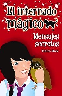 El internado mágico. Mensajes secretos (Literatura Infantil (6-11 Años) -