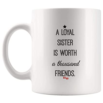 Amazon com: Loyal Sister Worth Friends Brother Mug - Gift for Best