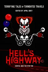 Hell's Highway: Terrifying Tales of Tormented Travels (Hell's Series Book 6) Kindle Edition