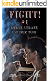 Fight! #1 - Deine Strafe ist der Tod (Keep fighting! - Reihe) (German Edition)