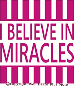 Wall Décor Plus More WDPM2173 I Believe In Miracles Quote Wall Vinyl Sticker Decal, 10.5 W x 12 H, Hot Pink, 1-Pack