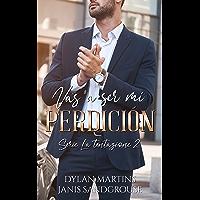 Vas a ser mi perdición (La tentazione nº 2) (Spanish Edition)