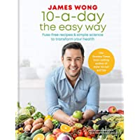 10-a-Day the Easy Way: Fuss-free Recipes & Simple Science to Transform your Health