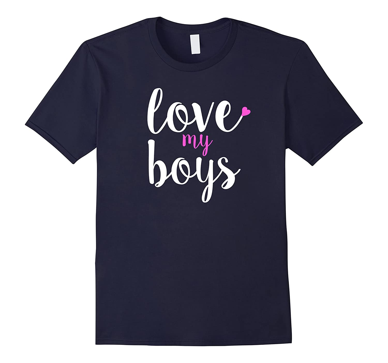 Love My Boys Mothers Day Mom T-Shirt-Vaci