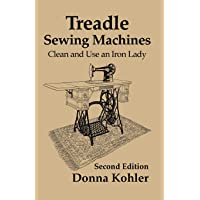 Treadle Sewing Machines: Clean and Use an Iron Lady