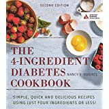 The 4-Ingredient Diabetes Cookbook (Simple, Quick and Delicious Recipes Using Just Four Ingredients or Less!)