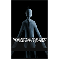 Slenderman: 101 Facts about the Internet's Nightmare (English Edition)