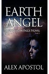 Earth Angel: A Kamlyn Paige Novel (Chronicles of a Supernatural Huntsman Book 2) Kindle Edition