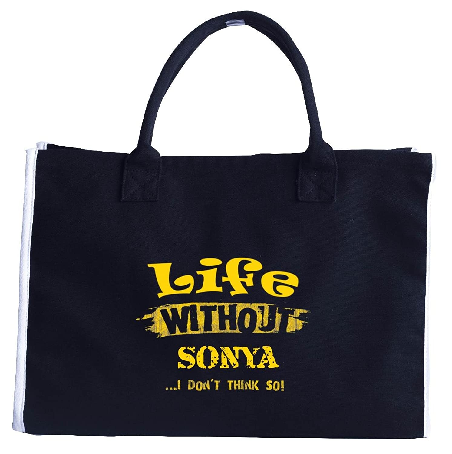 Life Without Sonya I Dont Think So - Tote Bag