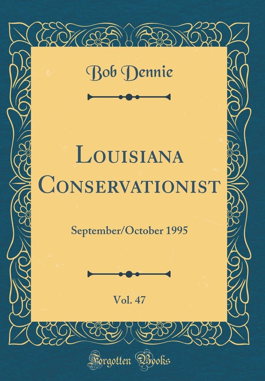 Read Online Louisiana Conservationist, Vol. 47: September/October 1995 (Classic Reprint) ebook