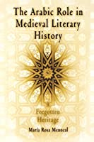 The Arabic Role In Medieval Literary History: A