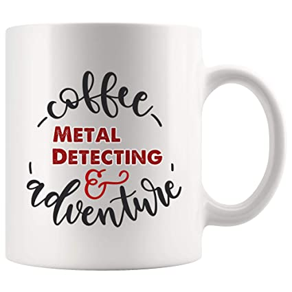 Adventure Coffee Metal Detecting Mug Coffee Cup Tea Mugs Gift | Inspiring Motivation Inspiration detector Metal