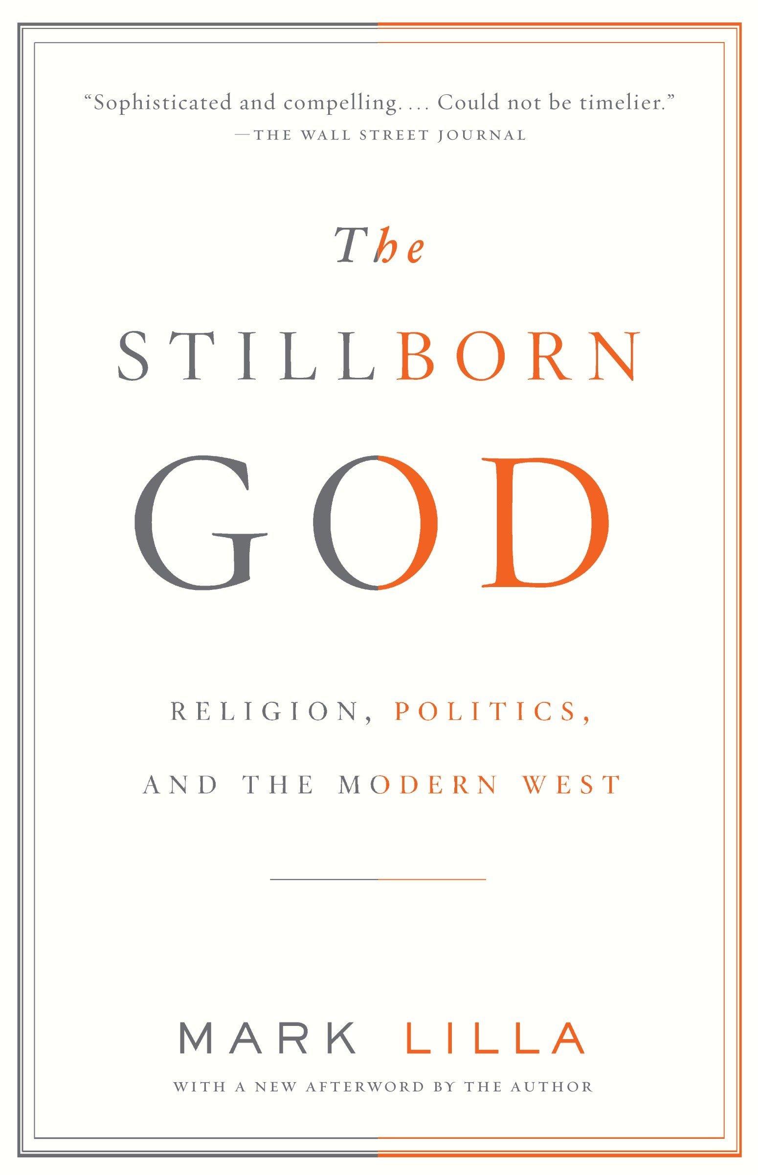 The Stillborn God: Religion, Politics, and the Modern West