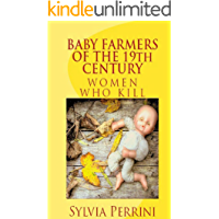 BABY FARMERS OF THE 19th CENTURY (FEMALE KILLERS Book 8)