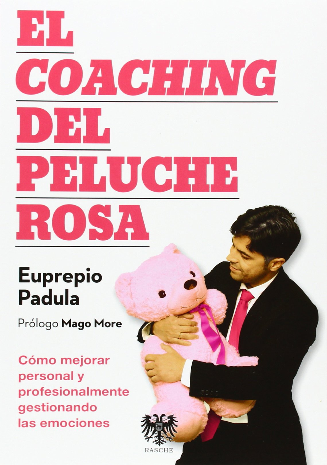 El coaching del peluche rosa: EUPREPIO PADULA: 9788494122989: Amazon.com: Books