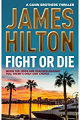 Fight or Die: A Gunn Brothers Thriller Paperback