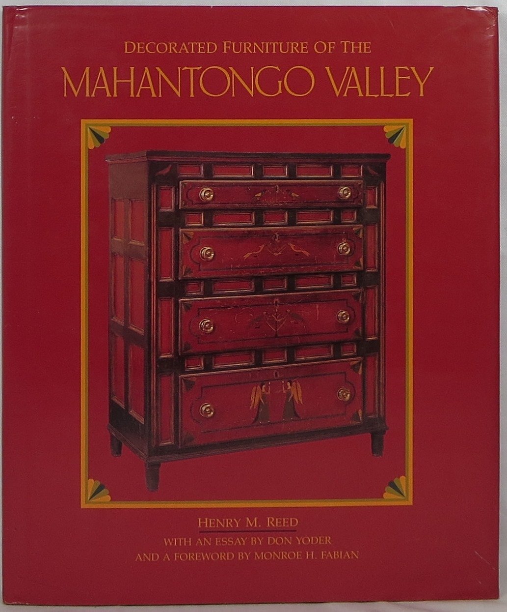 Decorated Furniture Of The Mahantongo Valley: Henry M. Reed, Don Yoder,  Monroe H. Fabian: 9780812280852: Amazon.com: Books