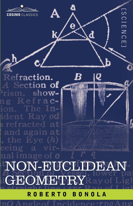 Non-Euclidean Geometry: Roberto Bonola, H. C. Carslaw: 9781602064652:  Amazon.com: Books
