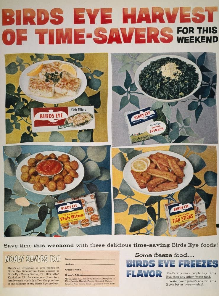 Frozen Food Ad 1957 NSome Freeze Food Birds Eye Freezes Flavor Advertisement For Birds Eye Frozen Foods From An American Magazine 1957 Poster Print by (18 x 24)
