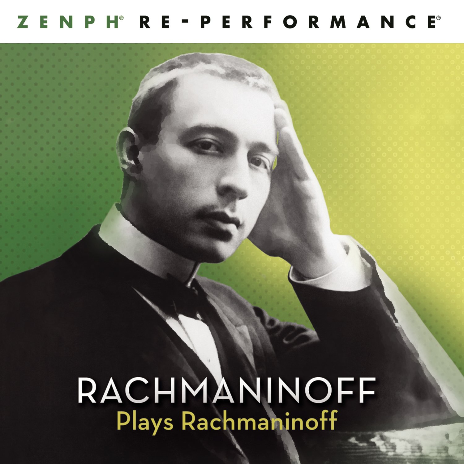 Rachmaninoff Plays Rachmaninoff: Zenph Re-performance by SONY CLASSICAL