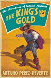 The King's Gold (The Adventures of Captain Alatriste)