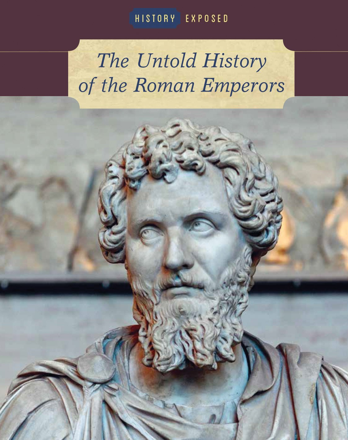 Read Online The Untold History of the Roman Emperors (History Exposed) pdf epub