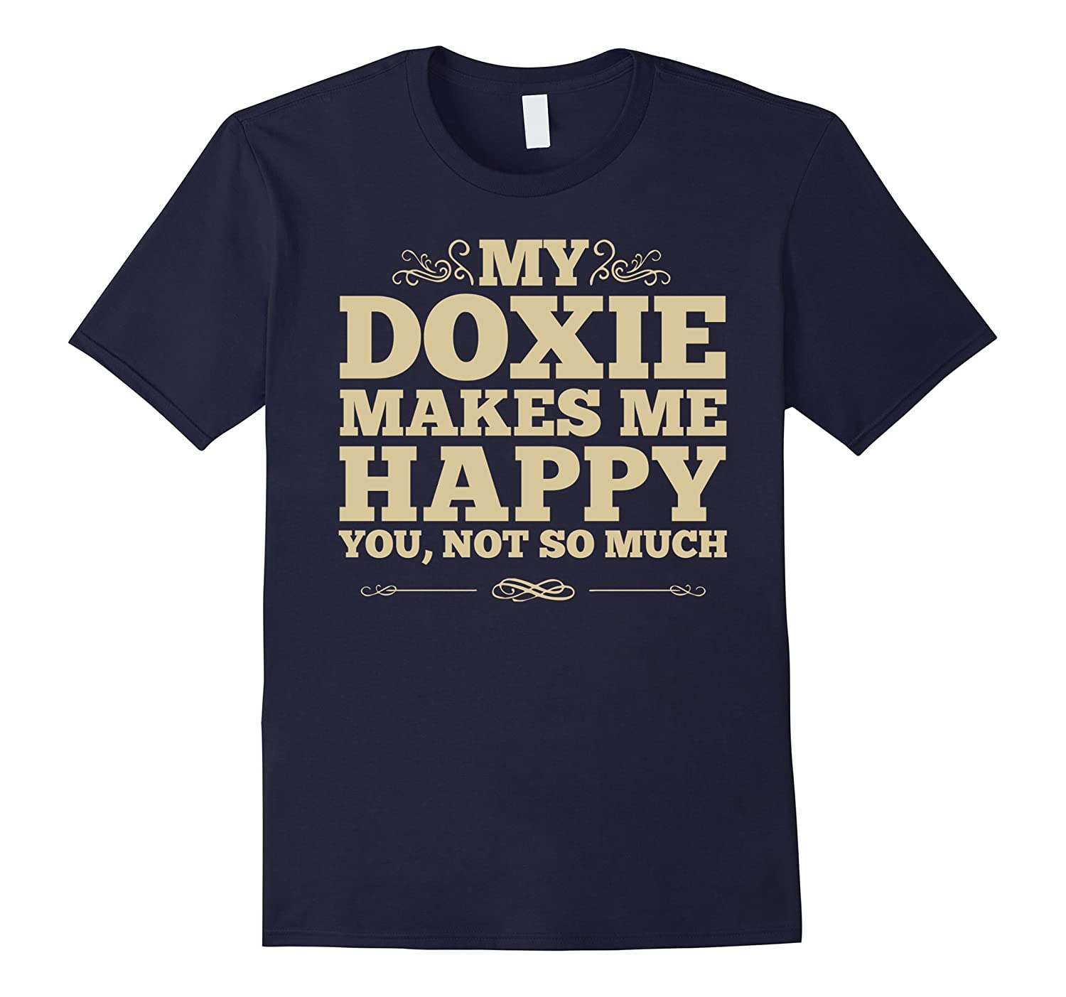 Dachshund T-Shirt – My Doxie Makes Me Happy, Not You-Teehay