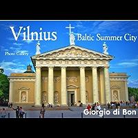Vilnius - Baltic Summer City: Photo Gallery (English Edition)
