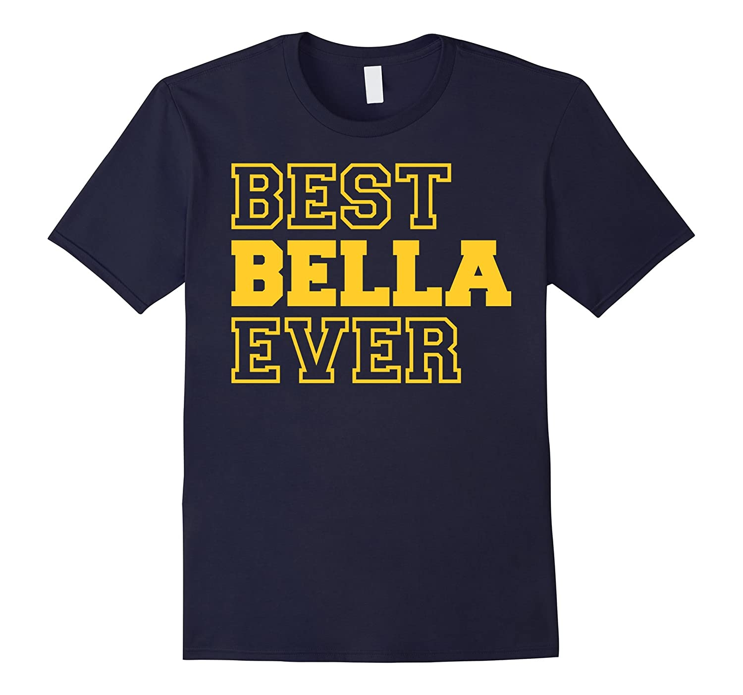 Best Bella Ever T-shirt - Gift For Bella T-shirt-Art
