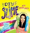 Karina Garcia's Diy Slime: Packed with cool, easy, make-at-home recipes!