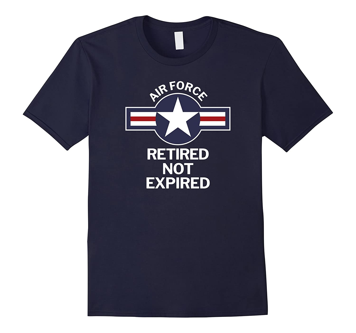 Air Force Veteran Retired Not Expired Funny T-Shirt-Rose
