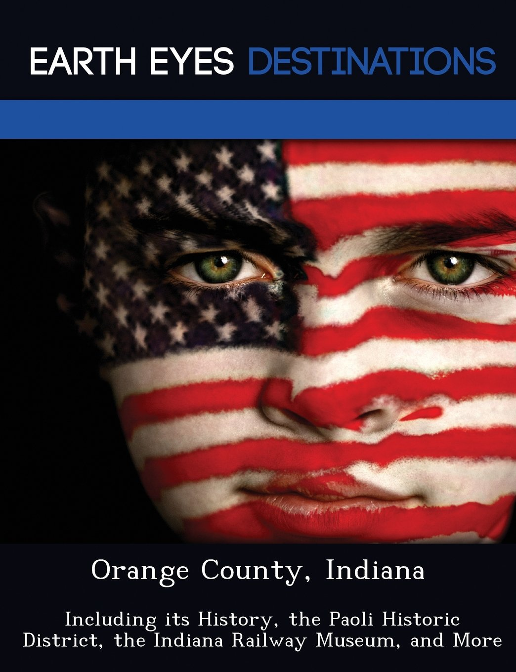 Download Orange County, Indiana: Including its History, the Paoli Historic District, the Indiana Railway Museum, and More pdf epub