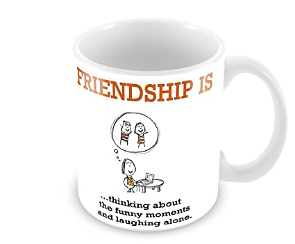Tuelip Printed Best Friendship Quotes About Friendship Funny Moments Design  Ceramic Tea And Coffee Ceramic Mug
