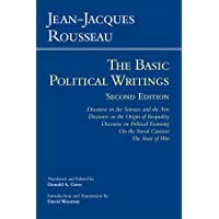 Rousseau: The Basic Political Writings: Discourse on the Sciences and the Arts, Discourse on the Origin of Inequality, Discourse on Political Economy. Contract, The State of War (Hackett Classics)