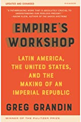 Empire's Workshop (Updated and Expanded Edition): Latin America, the United States, and the Making of an Imperial Republic (American Empire Project) Paperback