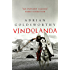 Vindolanda: An authentic and action-packed historical adventure set in Roman Britain (English Edition)