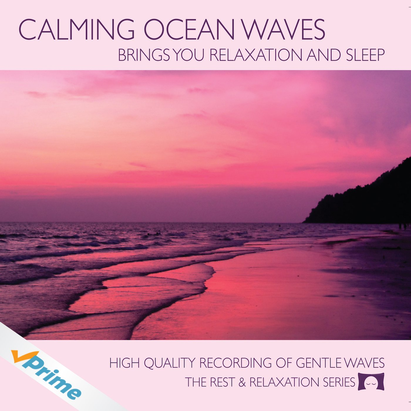 Calming Ocean Waves - Nature Sounds CD for Relaxation, Meditation and Sleep - Nature's Perfect White Noise by The Rhythm Tree - The Rest and Relaxation Series