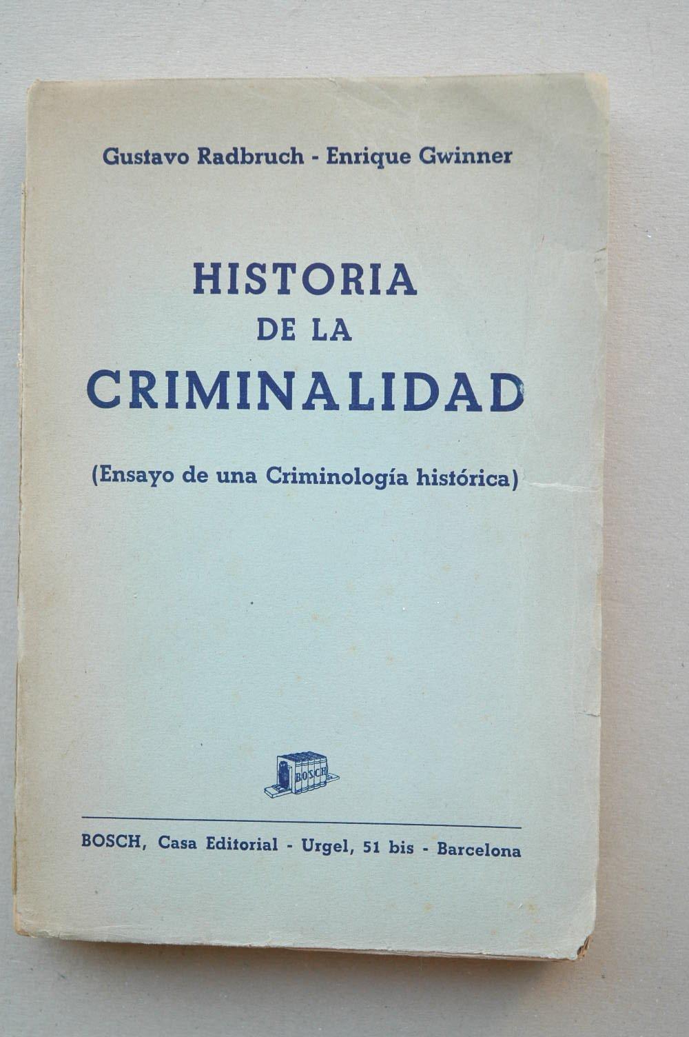 Historia de la criminalidad: ensayo de una criminología histórica: Amazon.es: Gustav Radbruch: Libros