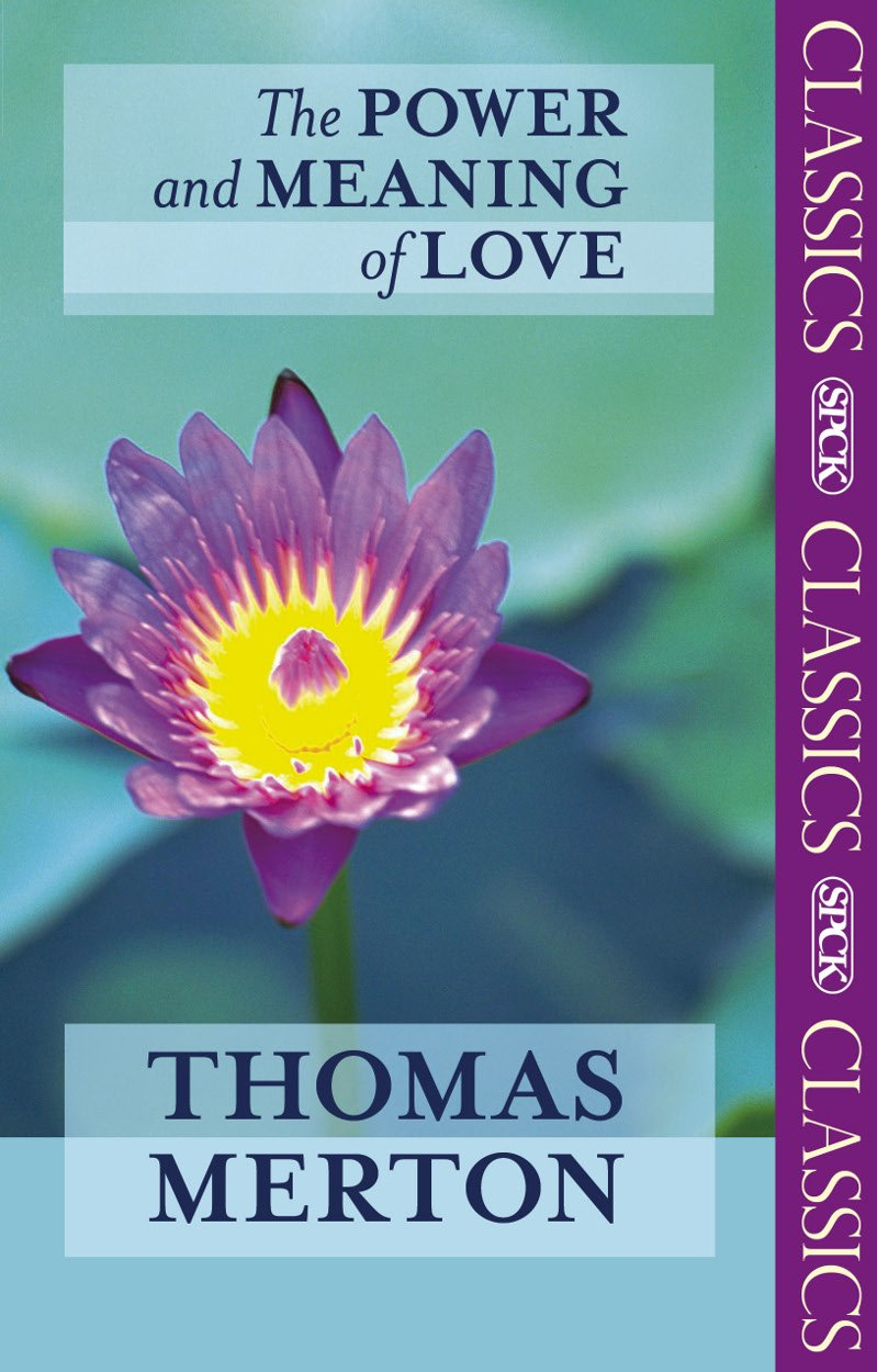 The Power and Meaning of Love (Spck Classics): Thomas Merton ...