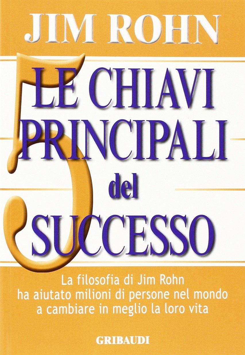 Le chiavi principali del successo: Amazon.es: Rohn, Jim ...