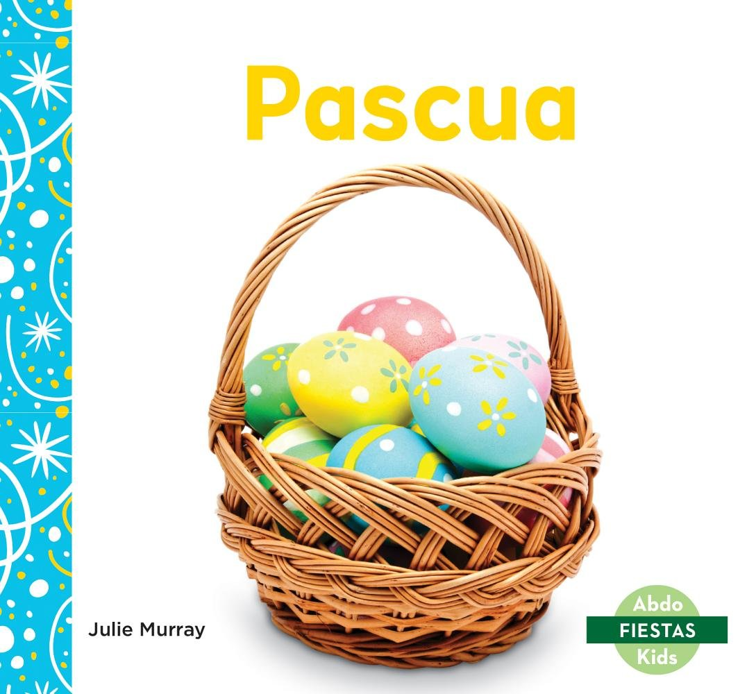 Pascua/ Easter (Fiestas/ Holidays) (Spanish Edition)